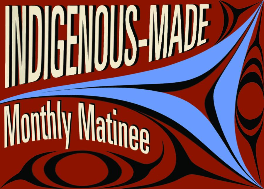 Indigenous-Made Monthly Matinee